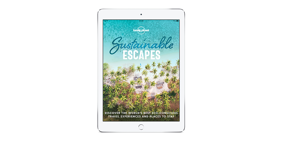 Lonely Planet's Sustainable Escapes out now