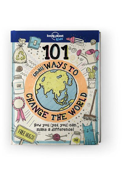 Image of Lonely Planet 9-12 Childrens 101 Small Ways to Change the World AU/UK, Edition - 1 by Lonely Planet Gifts