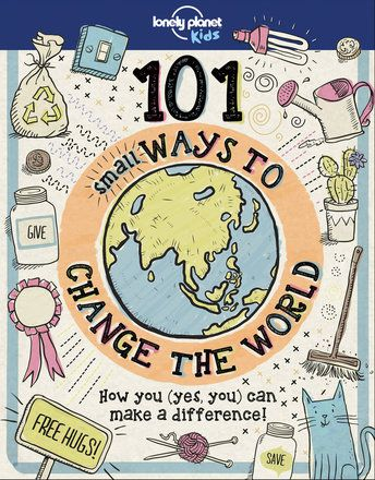 101 Small Ways to Change the World (North & Latin America edition)