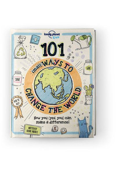 Image of Lonely Planet 9-12 Childrens 101 Small Ways to Change the World US, Edition - 1 by Lonely Planet Gifts