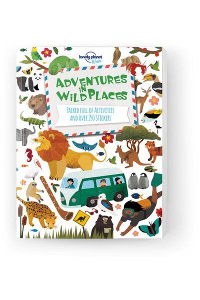 Adventures in Wild Places, Activities and Sticker Books, Edition - 1 by Lonely Planet