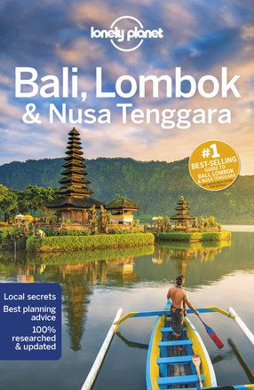 Bali, Lombok & Nusa Tenggara travel guide - 17th edition