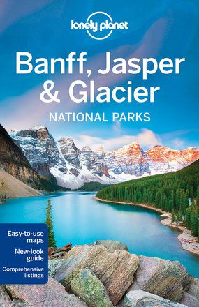 Banff, Jasper & Glacier National Parks guide - 4th edition