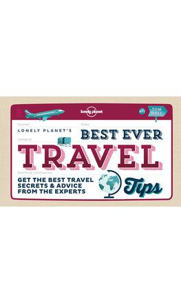 Lonely Planet's Best Ever Travel Tips
