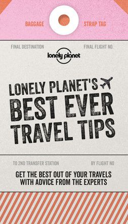 Lonely Planet's Best Ever Travel Tips - 2nd edition