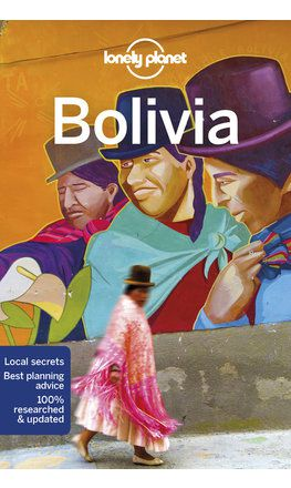 Bolivia travel guide - 10th edition