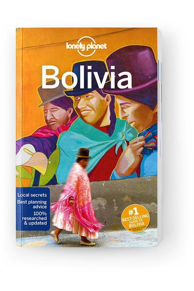 Bolivia by Lonely Planet , Edition - 10