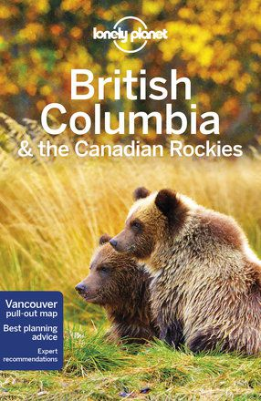 Lonely Planet British Columbia The Canadian Rockies Travel ...