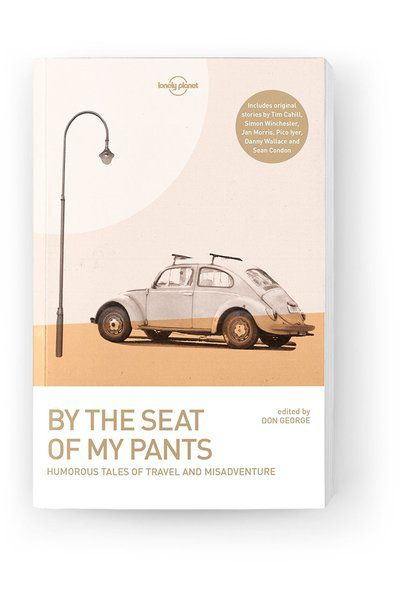 Image of Lonely Planet Anthology By the Seat of My Pants, Edition - 3 by Lonely Planet Gifts