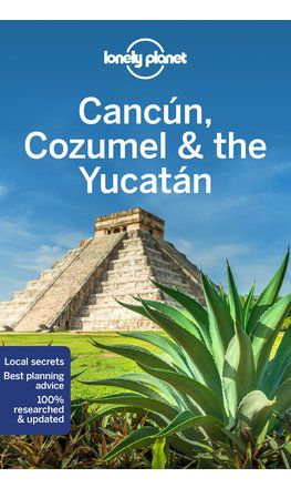 Cancun, Cozumel & the Yucatan travel guide - 8th edition