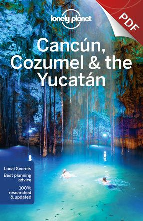 Cancun, Cozumel & the Yucatan - Riviera Maya (PDF Chapter)