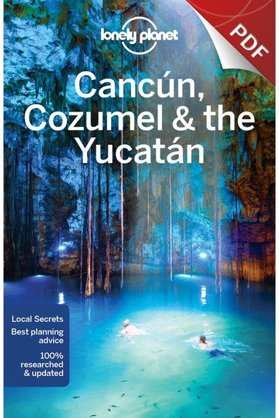 Cancun Cozumel Yucatan 7 - Riviera Maya, Edition - 7 eBook by Lonely Planet