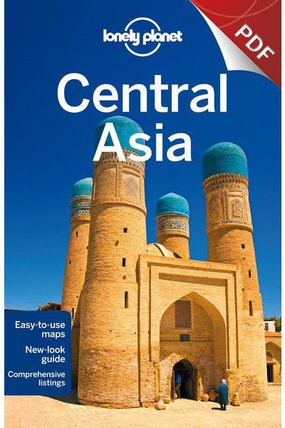 Central Asia - Plan your trip (PDF Chapter)
