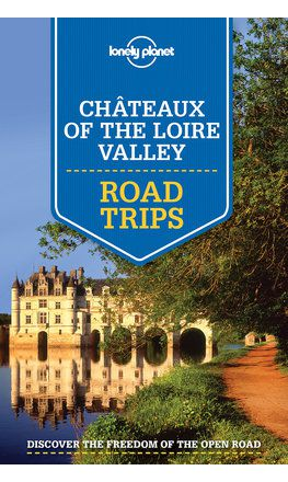 Chateaux of the Loire Valley Road Trips