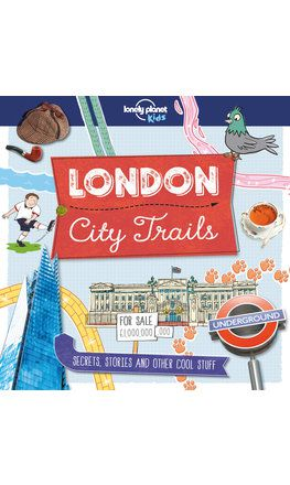 City Trails - London (Lonely Planet Kids) (North and South America edition)