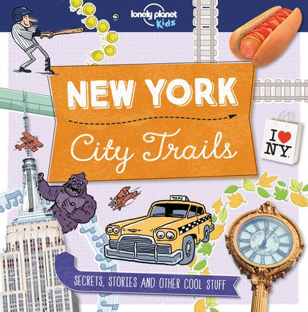 City Trails - New York (Lonely Planet Kids) (North and South America edition)