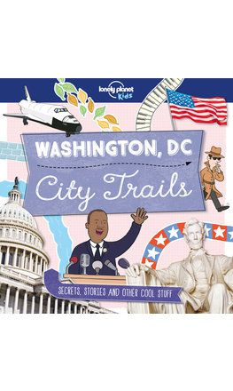 City Trails - Washington DC (Lonely Planet Kids) (North and South America edition)