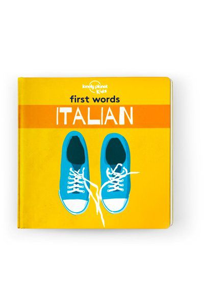 Image of Lonely Planet 0-2 Childrens First Words - Italian Board Book, Edition - 1 by Lonely Planet Books