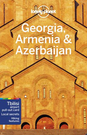 Georgia, Armenia & Azerbaijan travel guide - 6th edition