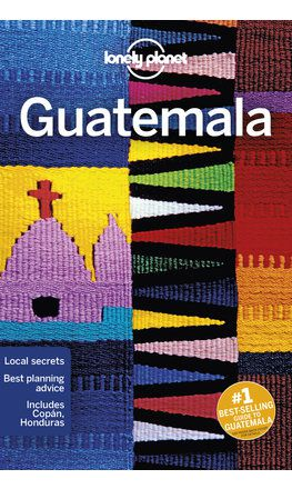 Guatemala travel guide - 7th edition
