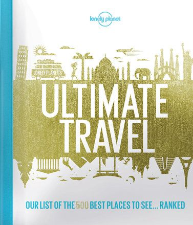 Lonely Planet's Ultimate Travel (North & Latin America Edition)