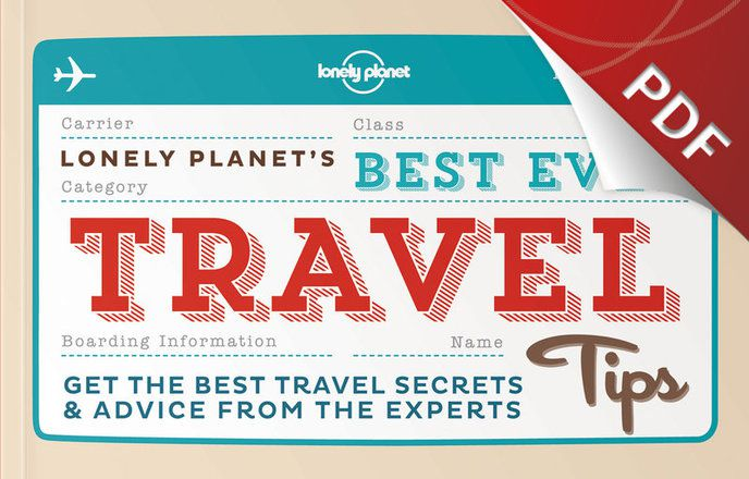 Lonely Planet's Best Ever Travel Tips - Quick Reference Travel Hacks (PDF Chapter)