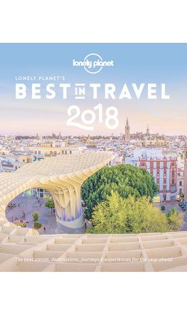 Lonely Planet's Best in Travel 2018 (Hardback)