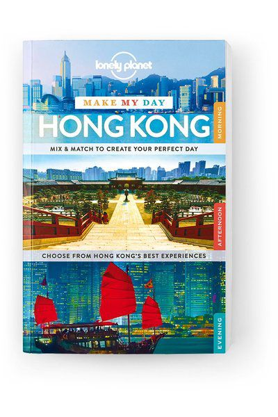 Make My Day Hong Kong, Edition - 1 by Lonely Planet