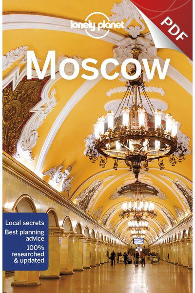 Moscow - Understand Moscow and Survival Guide (PDF Chapter)
