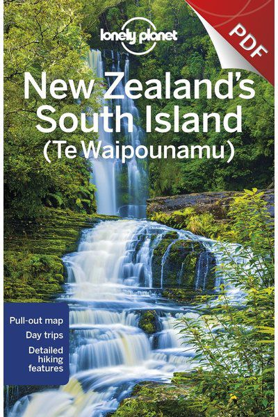 New Zealand's South Island - Plan your trip (PDF Chapter)