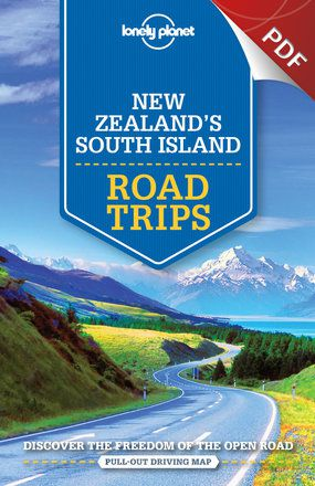 New Zealand's South Island Road Trips - Plan your trip (PDF Chapter)