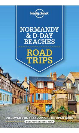 Normandy & D-Day Beaches Road Trips - 2nd edition