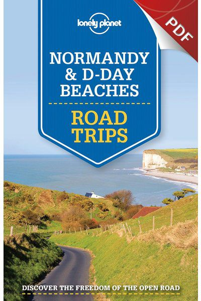 Normandy & D-Day Beaches Road Trips - Monet's Normandy Trip (PDF Chapter)