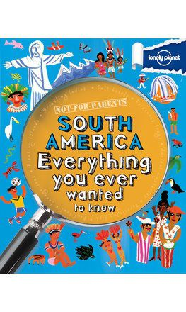 Not For Parents: South America (North & Latin America Edition)