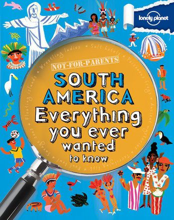 Not For Parents: South America