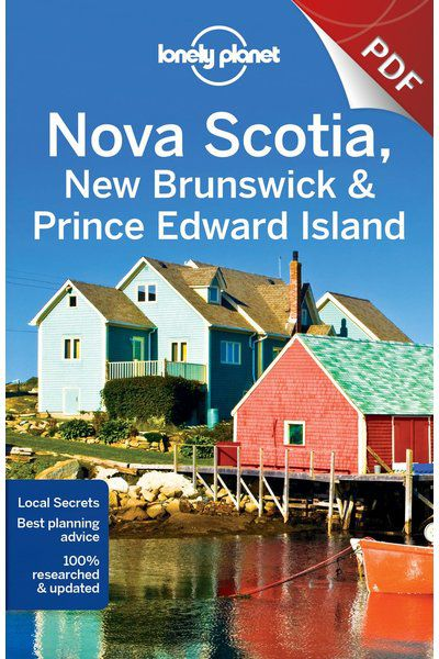 Nova Scotia, New Brunswick & Prince Edward Island - Plan your trip (PDF Chapter)