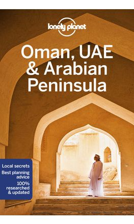 Oman, UAE & Arabian Peninsula travel guide - 6th edition