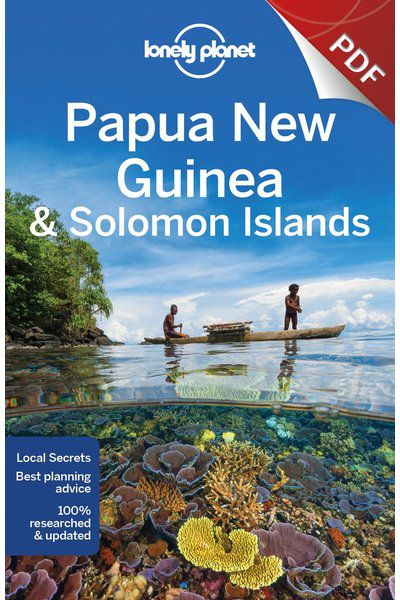 Papua New Guinea & Solomon Islands - Morobe & Madang Provinces (PDF Chapter)