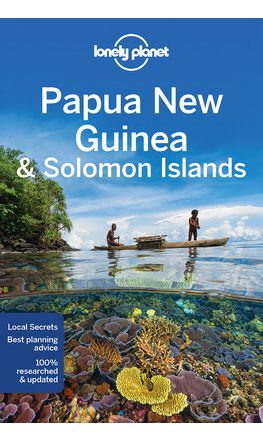 Papua New Guinea & Solomon Islands travel guide