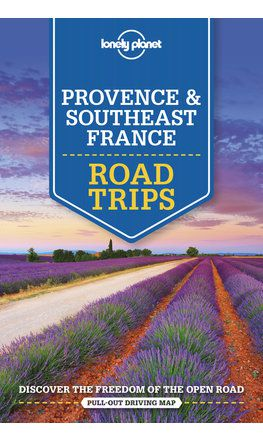 Provence & Southeast France Road Trips - 2nd edition
