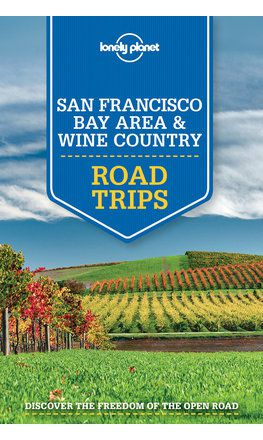 San Francisco Bay Area & Wine Country Road Trips