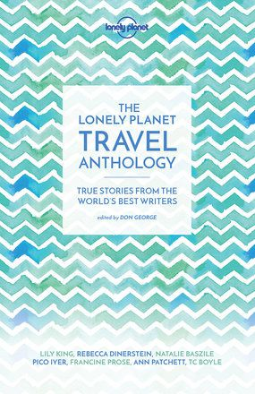 The Lonely Planet Travel Anthology (hardback)
