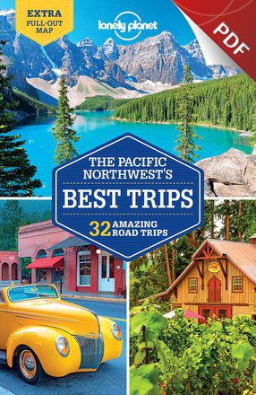 The Pacific Northwest's Best Trips - Plan your trip (PDF Chapter)