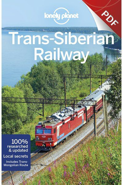 Trans-Siberian Railway - Plan your trip (PDF Chapter)