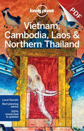Vietnam, Cambodia, Laos & Northern Thailand - Plan your trip (PDF Chapter)