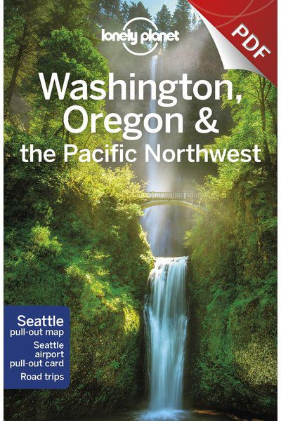 Washington, Oregon & the Pacific Northwest - The Williamette Valley & Wine Country (PDF Chapter)