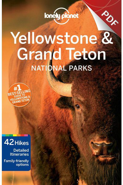 Yellowstone & Grand Teton National Parks - Understand Yellowstone & Grand Teton National Park and Survival Guide (PDF Chapter)