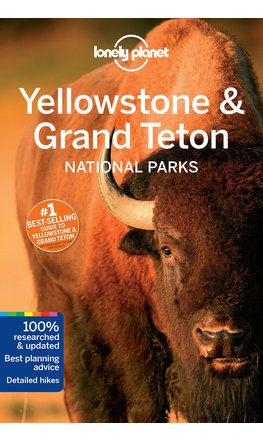 Yellowstone & Grand Teton National Parks guide