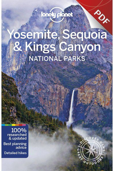 Yosemite, Sequoia & Kings Canyon National Parks - Plan your trip (PDF Chapter)
